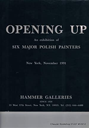 Opening up: an exhibition of six major: GRABSKI, Józef (Editor)