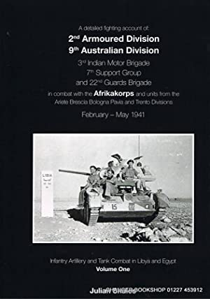 Infantry Artillery and Tank Combat in Libya and Egypt Volume One A detailed fighting account of: ...
