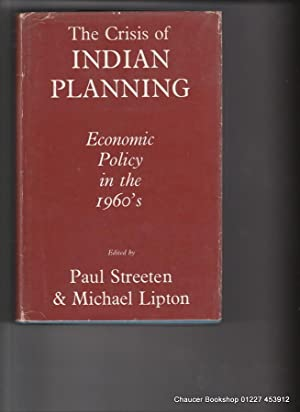 THE CRISIS OF INDIAN PLANNING: Economic Planning: STREETEN, Paul and