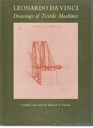 LEONARDO DA VINCI: Drawings of Textile Machines: PONTING, Kenneth G.
