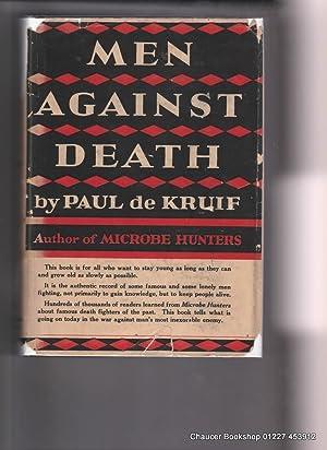 MEN AGAINST DEATH: KRUIF, Paul de