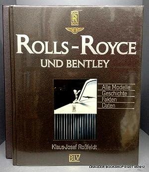 Rolls-Royce und Bentley Alle Modelle Geschichte Fakten: ROSSFELDT, Klaus-Josef