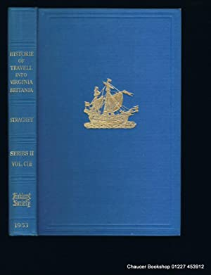 The Historie of Travell Into Virginia Britania.: Strachey, William, gent.