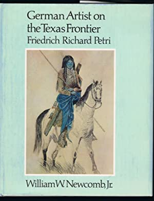 GERMAN ARTIST ON THE TEXAS FRONTIER: Friedrich: NEWCOMB, William W.