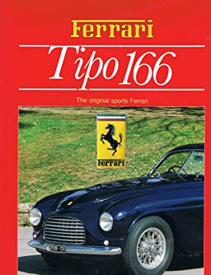 Ferrari Tipo 166 – The Original Sports: Edited by Angelo