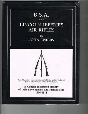 B.S.A. and Lincoln Jeffries Air Rifles A: KNIBBS, John