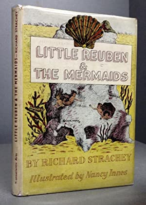 LITTLE REUBEN AND THE MERMAIDS and LITTLE: STRACHEY, Richard