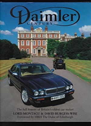 Daimler Century The Full History of Britain's: MONTAGUE, Lord; BURGESS-WISE,