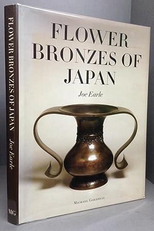 FLOWER BRONZES OF JAPAN: EARLE, Joe