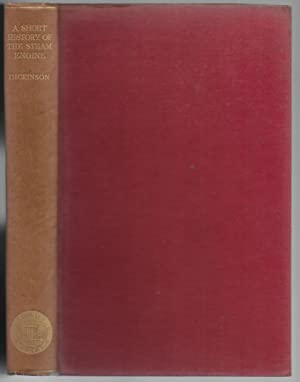 A Short History of the Steam Engine: Dickinson, H.W.