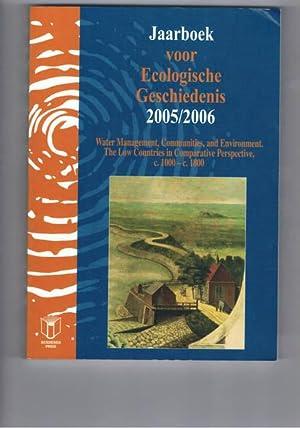 JAARBOEK VOOR ECOLOGISCHE GESCHIEDENIS 2005/2006. WATER MANAGEMENT,: GREEFS, Hilde and