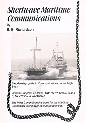 Shortwave Maritime Communications Step-by-step guide to Communications: Richardson, B. E.