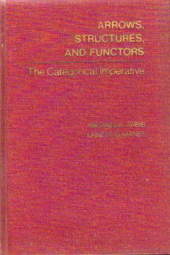 Arrows, Structures and Functions - the Categorical Imperative Arbib, Michael A.; Manes, Ernest G. [ ] [Couverture rigide] Hardback, 8vo maroon cloth boards, gilt titles, first edition, xiii prelims, 185pp. plus index, Very Good/NoWrapper. Boards are a little faded but book is basically tight, clean and solid, with no bumping. An introduction to the concepts of category theory underlying mathematics. Catalogue: Science. Keywords: Mathematics, category, theory This book may attract a higher postage charge than automatically calculated on the website in order to ensure that it is fully covered for an appropriate amount of compensation in the event of loss in the post. If so we will make contact to agree any additional postal charges before completing any transaction.