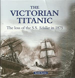 The Victorian Titanic - The loss of: Austin, Keith