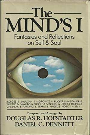 The Mind's I - Fantasies and Reflections: Hofstadter, Douglas R.;