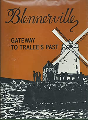 Blennerville - Gateway to Tralee: Kelly, Liam ;