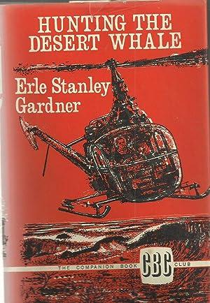 Hunting the Desert Whale: Gardner, Eric Stanley