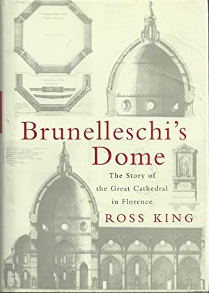 Brunelleschi's Dome - The Story of the: King, Ross