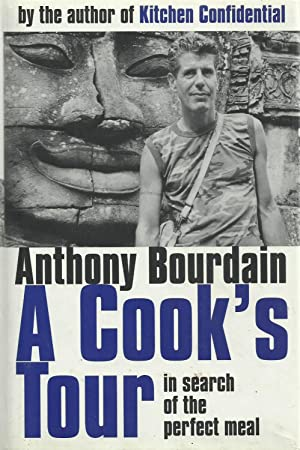 A Cook's Tour - in search of: Bourdain, Anthony