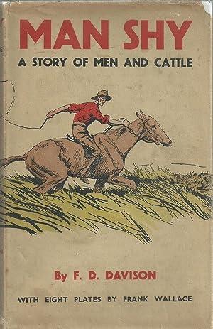 Man Shy - A Story of Men: Davison, Frank Dalby