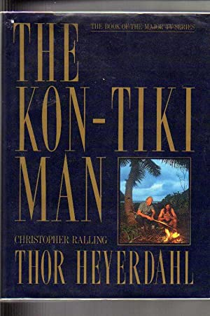 The Kon-Tiki Man: Heyerdahl, Thor ;