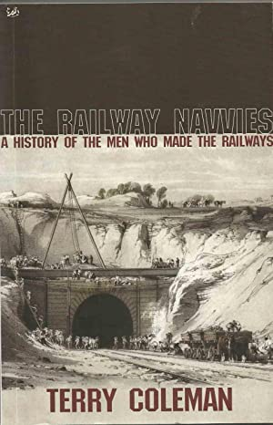 The Railway Navvies - A History of: Coleman, Terry