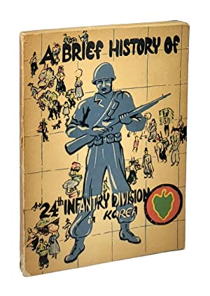 24th Infantry Division: A Brief History, The Story of the 24th Divisions Actions in the Korean Co...