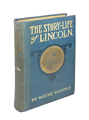 The Story-Life of Lincoln: A Biography Composed of Five Hundred True Stories