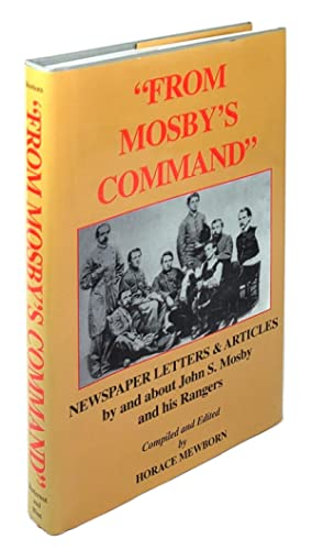 From Mosby's Command: Newspaper Letters & Articles by and about John S. Mosby and his Rangers