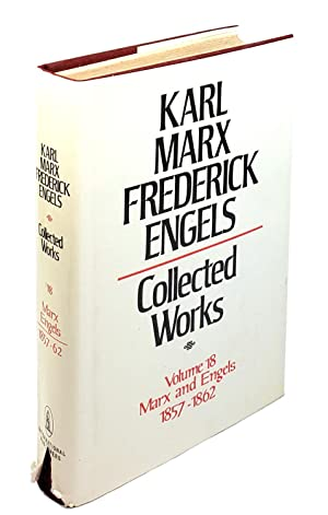 Collected Works - Volume 18: Marx and Engels 1857-1862