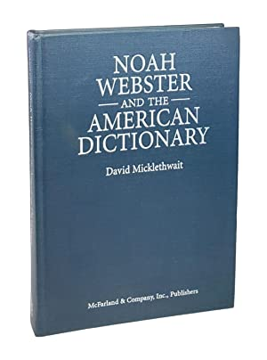 Noah Webster and the American Dictionary