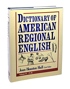 Dictionary of American Regional English Volume IV: P - Sk