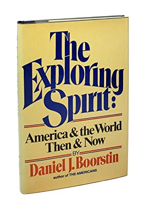 The Exploring Spirit: America and the World Then and Now