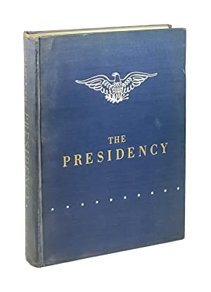 The Presidency: A Pictorial History of Presidential Elections from Washington to Truman [Inscribe...
