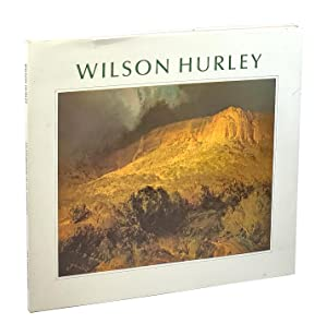 Wilson Hurley: An Exhibition of Oil Paintings [Signed]