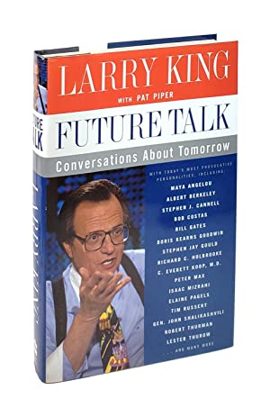 Future Talk: Conversations About Tomorrow With Today's Most Provocative Personalities [Inscribe t...