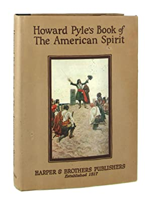 Howard Pyle's Book of The American Spirit: Howard Pyle And