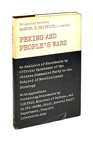 Peking and People's Wars: An Analysis of Statements By Official Spokesmen of The Chinese Communis...