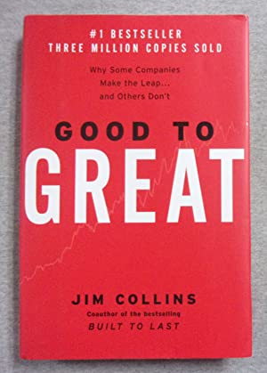 Good to Great: Why Some Companies Make: Collins, Jim
