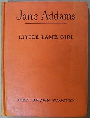 Jane Addams: Little Lame Girl: Wagoner, Jean Brown