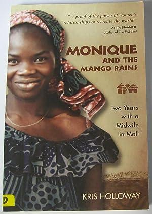 Monique and the Mango Rains: Holloway, Kris