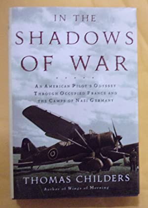 In the Shadows of War: An American: Childers, Thomas