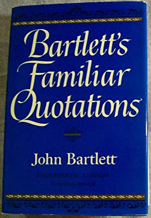 Bartlett's Familiar Quotations, Fourteenth Edition, Completely Revised: Bartlett, John