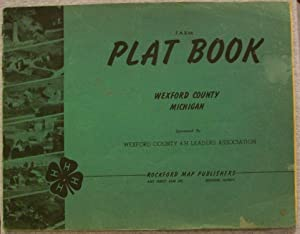 Farm Plat Book, Wexford County, Michigan: N/A