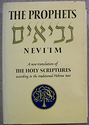 The Prophets- Nevi'im: A New Translation of: N/A