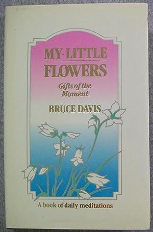 My Little Flowers: A Book of Daily: Davis, Bruce