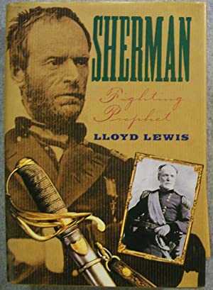 Sherman: Fighting Prophet: Lewis, Lloyd