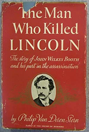 The Man Who Killed Lincoln: The Story: Stern, Philip Van