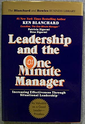 Leadership and the One Minute Manager: Blanchard, Ken &