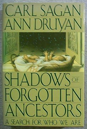 Shadows of Forgotten Ancestors: A Search for: Sagan, Carl &